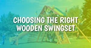 Choosing the Best Wooden Swingset