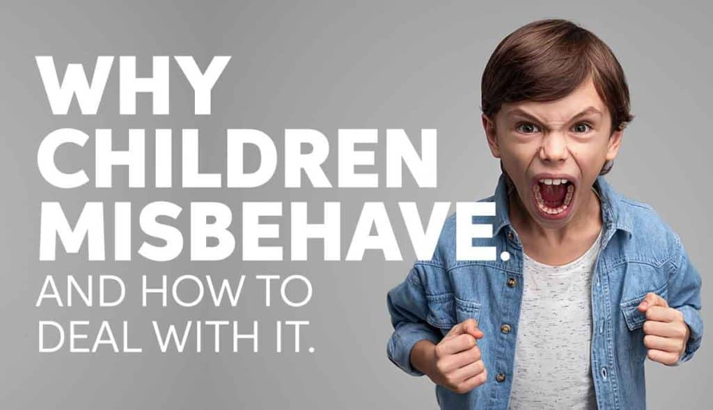 Why children misbehave and how to deal with it.