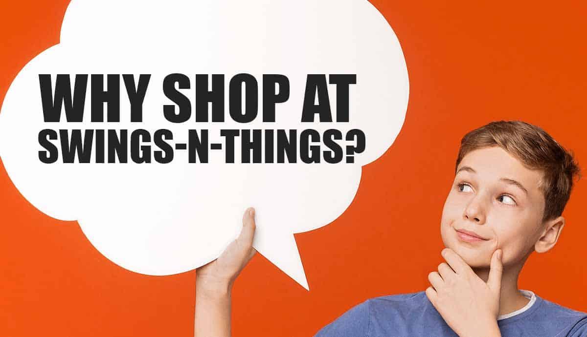 Why Shop At Swings-n-Things